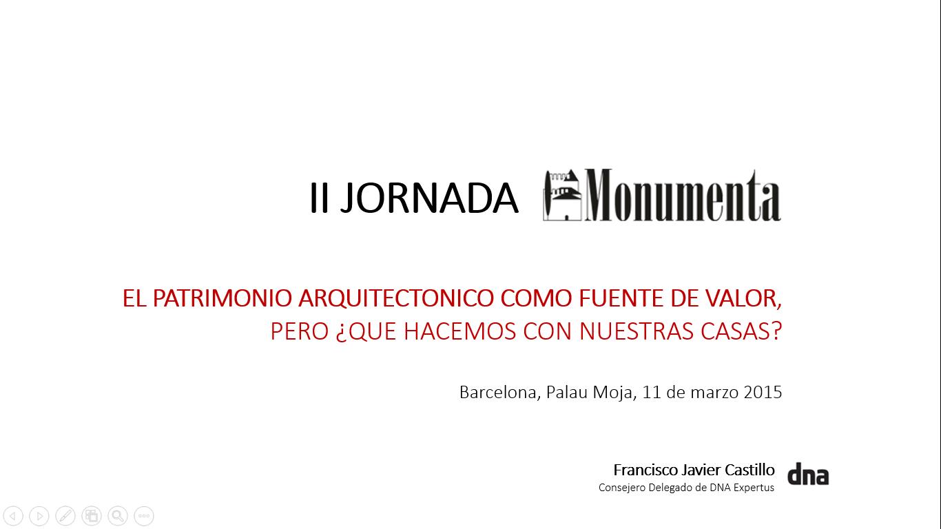 """DNA Turismo y Ocio turismo y ocio modera las II Jornadas Monumenta """"el patrimonio arquitectónico como fuente de valor, pero ¿qué hacemos con nuestras casas?"""