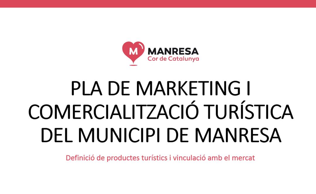 ELABORACIÓN DEL PLAN DE MARKETING Y COMERCIALIZACIÓN TURÍSTICA DEL MUNICIPIO DE MANRESA
